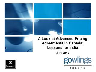 A Look at Advanced Pricing Agreements in Canada:  Lessons for India    July 2012