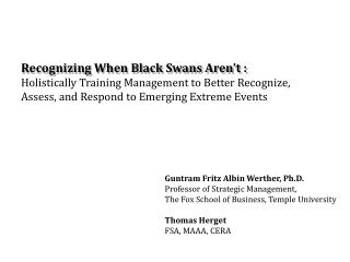 Recognizing When Black Swans Aren t : Holistically Training Management to Better Recognize, Assess, and Respond to Emerg