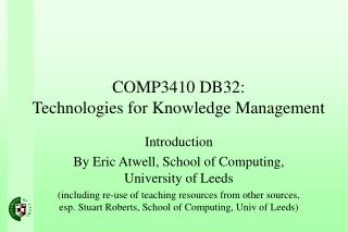 COMP3410 DB32: Technologies for Knowledge Management