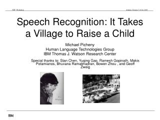 Speech Recognition: It Takes a Village to Raise a Child