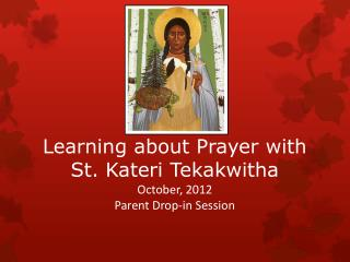 Learning about Prayer with St. Kateri Tekakwitha