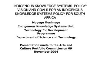 INDIGENOUS KNOWLEDGE SYSTEMS  POLICY: VISION AND GOALS FOR AN INDIGENOUS KNOWLEDGE SYSTEMS POLICY FOR SOUTH AFRICA