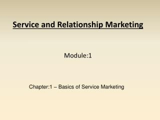 Service and Relationship Marketing   Module:1