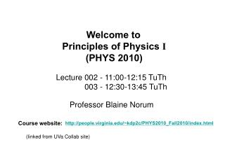 Welcome to  Principles of Physics I PHYS 2010