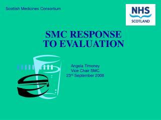 SMC RESPONSE TO EVALUATION