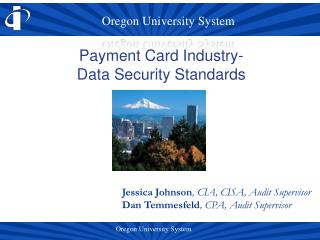 Payment Card Industry- Data Security Standards