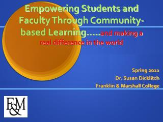 Empowering Students and Faculty Through Community-based Learning ..and making a real difference in the world