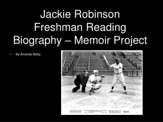 Jackie Robinson Freshman Reading Biography   Memoir Project