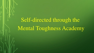 Self-directed through the Mental Toughness Academy