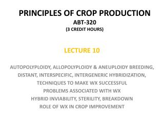 PRINCIPLES OF CROP PRODUCTION ABT-320 3 CREDIT HOURS