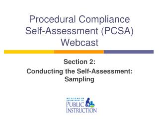 Procedural Compliance  Self-Assessment PCSA Webcast