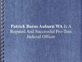 Patrick Burns Auburn WA Is A Reputed And Successful Pro-Tem