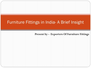 Furniture Fittings in India- A Brief Insight