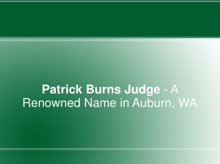 Patrick Burns Judge - A Renowned Name in Auburn, WA
