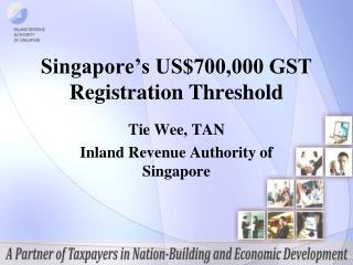 Singapore s US700,000 GST Registration Threshold