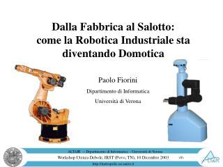 Dalla Fabbrica al Salotto:  come la Robotica Industriale sta diventando Domotica