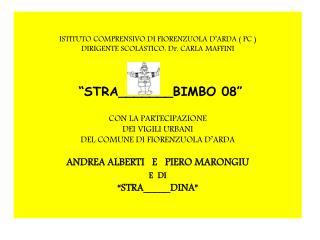 ISTITUTO COMPRENSIVO DI FIORENZUOLA D ARDA  PC  DIRIGENTE SCOLASTICO: Dr. CARLA MAFFINI     STRA_______BIMBO 08   CON LA