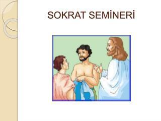 SOKRAT SEMINERI