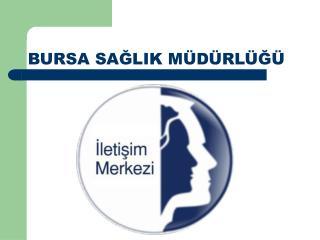 BURSA SAGLIK M D RL G