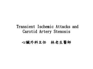 Transient Ischemic Attacks and Carotid Artery Stenosis