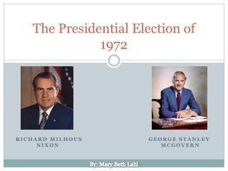 The Presidential Election of 1972