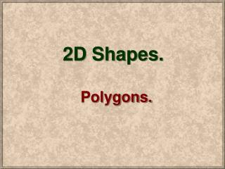 2D Shapes.