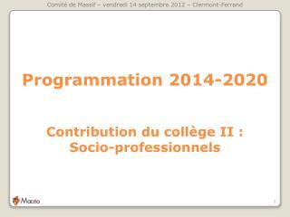 Programmation 2014-2020     Contribution du coll ge II :  Socio-professionnels