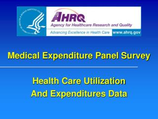 Medical Expenditure Panel Survey  Health Care Utilization  And Expenditures Data