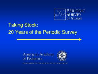 Taking Stock:  20 Years of the Periodic Survey