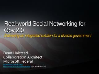 Real-world Social Networking for Gov 2.0 Delivering an integrated solution for a diverse government
