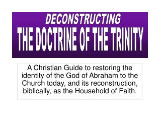 A Christian Guide to restoring the identity of the God of Abraham to the Church today, and its reconstruction, biblicall