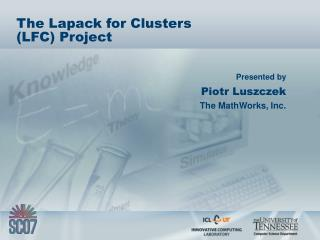 The Lapack for Clusters  LFC Project