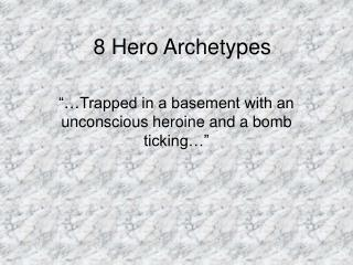 8 Hero Archetypes