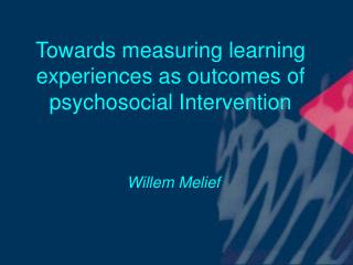 towards measuring learning experiences as outcomes of psychosocial intervention