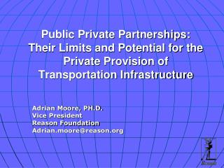 Public Private Partnerships:  Their Limits and Potential for the Private Provision of Transportation Infrastructure