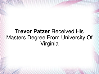 Trevor Patzer Received His Masters Degree From University Of