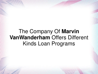 The Company Of Marvin VanWanderham Offers Different Kinds Lo