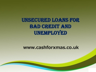 Unsecured loans for bad credit and unemployed