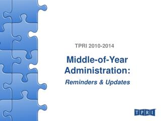 Middle-of-Year Administration:   Reminders  Updates