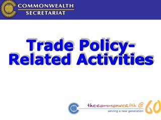 Trade Policy-Related Activities