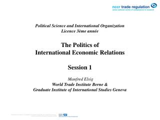 Political Science and International Organization Licence 3 me ann e  The Politics of  International Economic Relations
