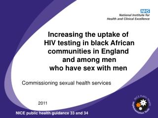Increasing the uptake of  HIV testing in black African communities in England  and among men  who have sex with men