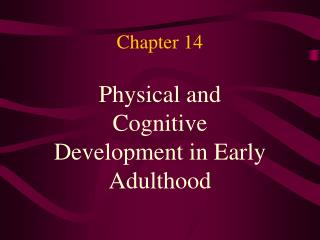 Physical and Cognitive Development in Early Adulthood