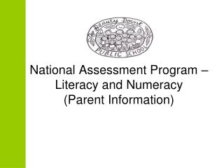 National Assessment Program    Literacy and Numeracy Parent Information