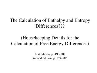 the calculation of enthalpy and entropy differences  housekeeping details for the  calculation of free energy difference