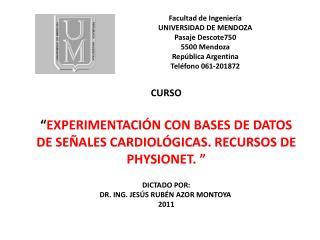 Facultad de Ingenier a  UNIVERSIDAD DE MENDOZA  Pasaje Descote750 5500 Mendoza Rep blica Argentina Tel fono 061-201872