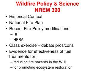 Wildfire Policy  Science NREM 390