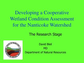 Developing a Cooperative Wetland Condition Assessment for the Nanticoke Watershed