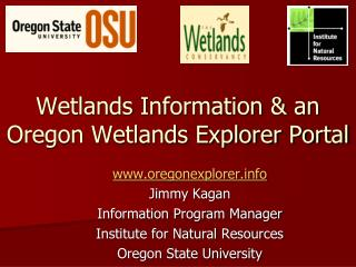 Wetlands Information  an Oregon Wetlands Explorer Portal