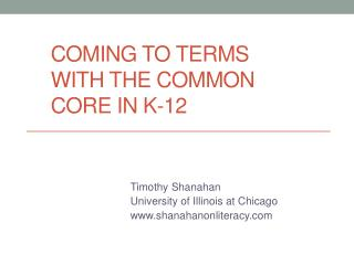 Coming to Terms with the Common Core in k-12